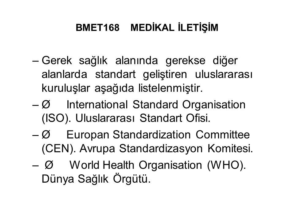 Ø World Health Organisation (WHO). Dünya Sağlık Örgütü.