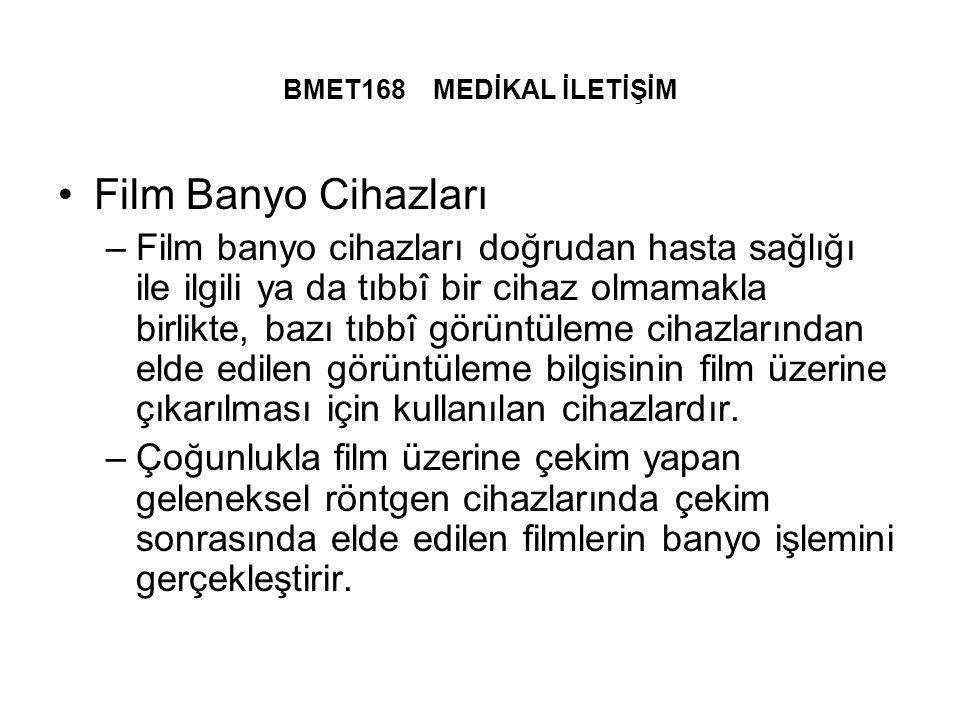 BMET168 MEDİKAL İLETİŞİM Film Banyo Cihazları.