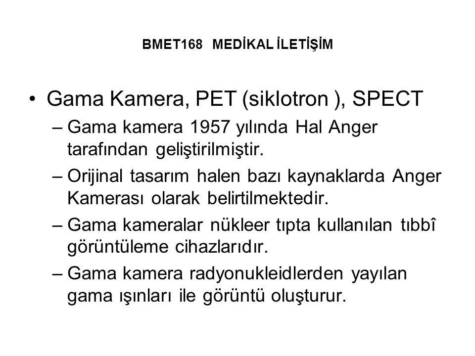 Gama Kamera, PET (siklotron ), SPECT