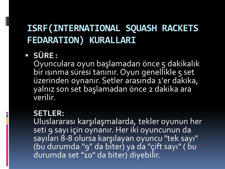 ISRF(INTERNATIONAL SQUASH RACKETS FEDARATION) KURALLARI