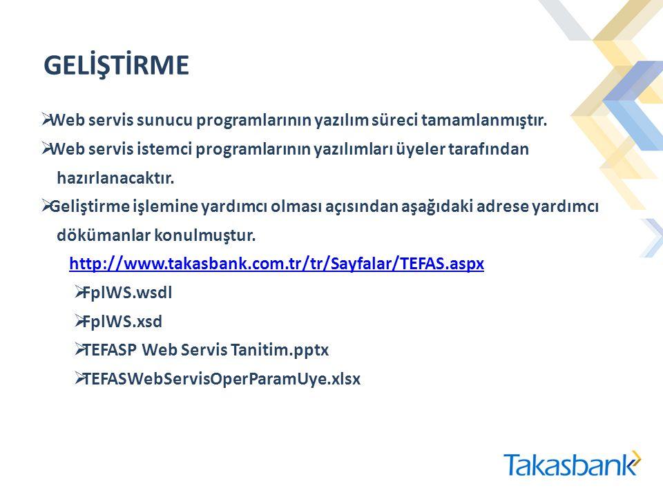GELİŞTİRME Web servis sunucu programlarının yazılım süreci tamamlanmıştır. Web servis istemci programlarının yazılımları üyeler tarafından.