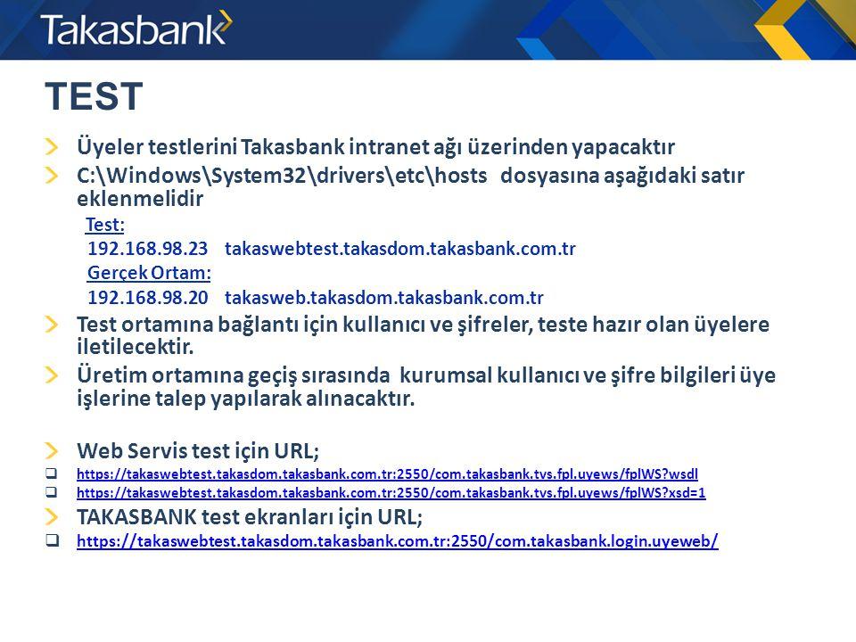 TEST Üyeler testlerini Takasbank intranet ağı üzerinden yapacaktır
