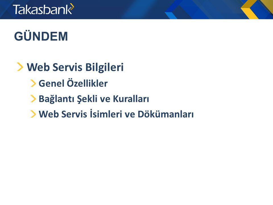 GÜNDEM Web Servis Bilgileri Genel Özellikler
