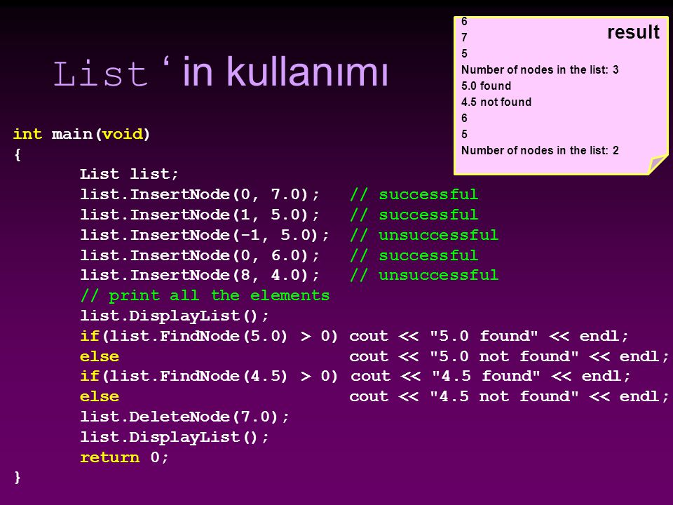 List ' in kullanımı result int main(void) { List list;