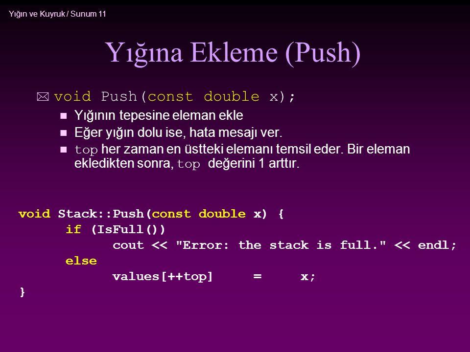 Yığına Ekleme (Push) void Push(const double x);
