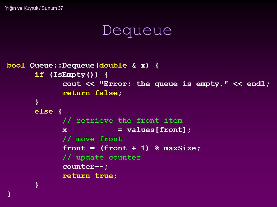 Dequeue bool Queue::Dequeue(double & x) { if (IsEmpty()) {