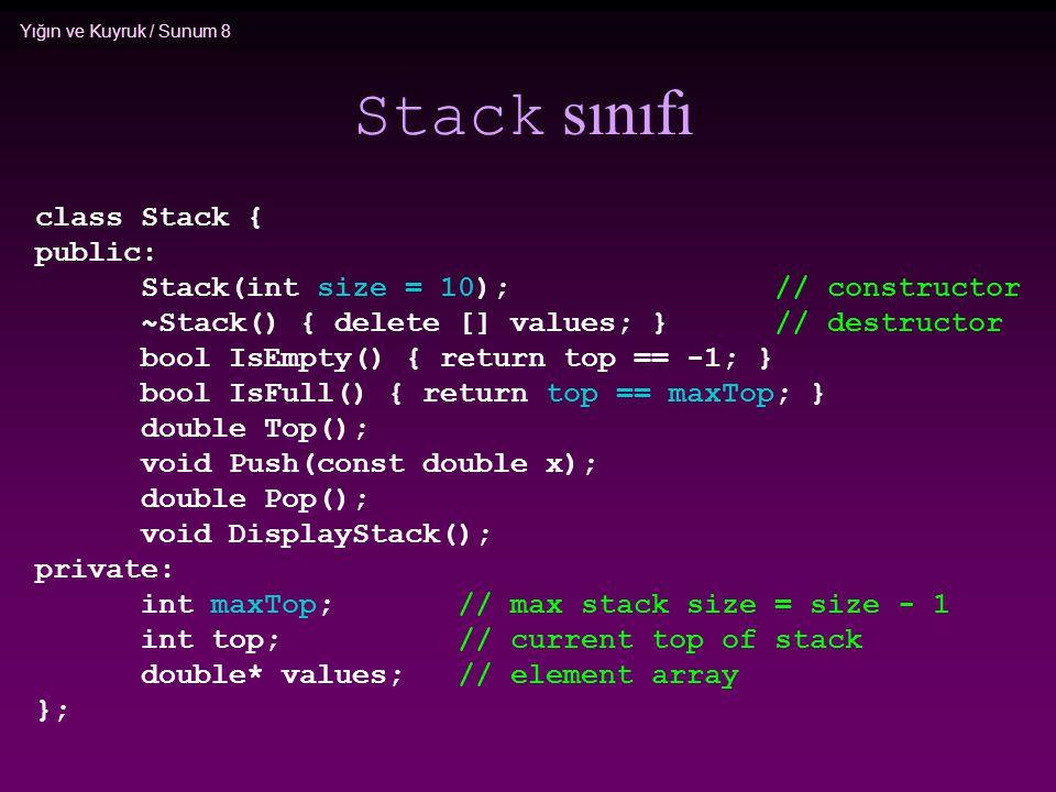 Stack sınıfı class Stack { public: