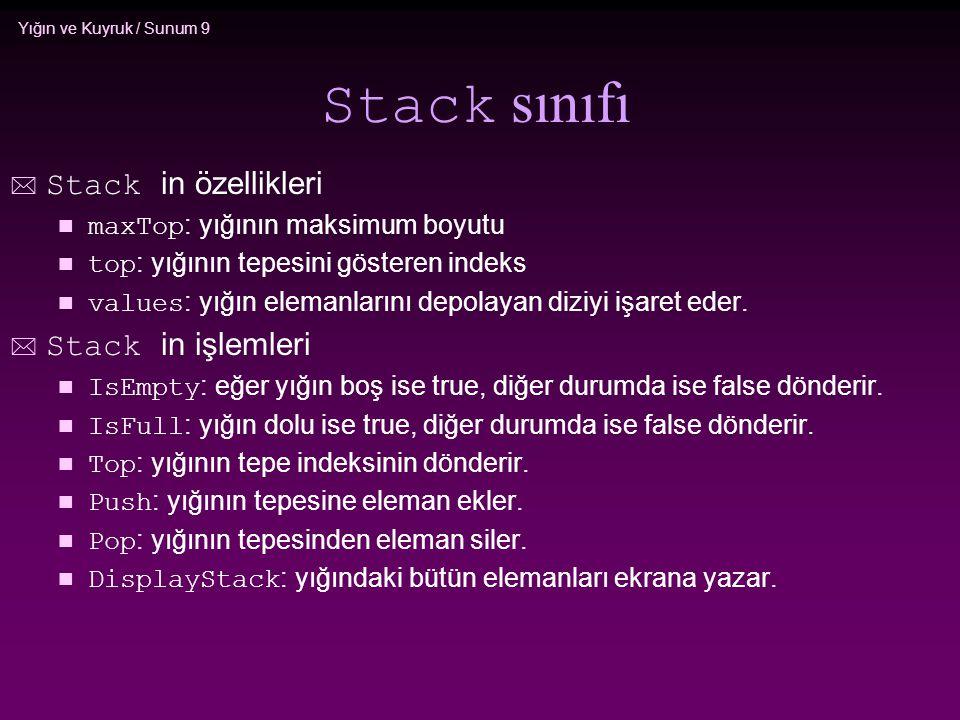Stack sınıfı Stack in özellikleri Stack in işlemleri