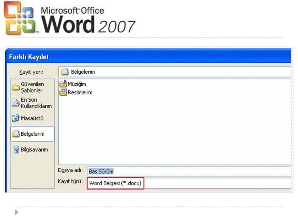 Word 2007 de yeni belge oluşturup kaydettiğinizde, yeni dosya biçimi sizin için otomatik olarak seçilir.