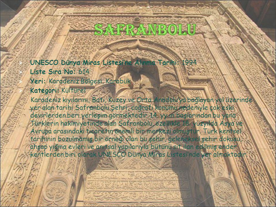 Safranbolu UNESCO Dünya Miras Listesi'ne Alınma Tarihi: 1994