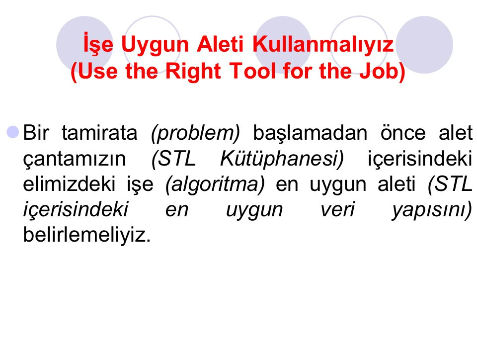 İşe Uygun Aleti Kullanmalıyız (Use the Right Tool for the Job)