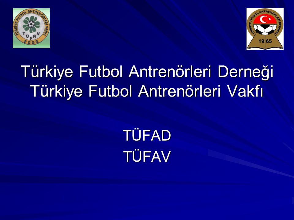 Türkiye Futbol Antrenörleri Derneği Türkiye Futbol Antrenörleri Vakfı