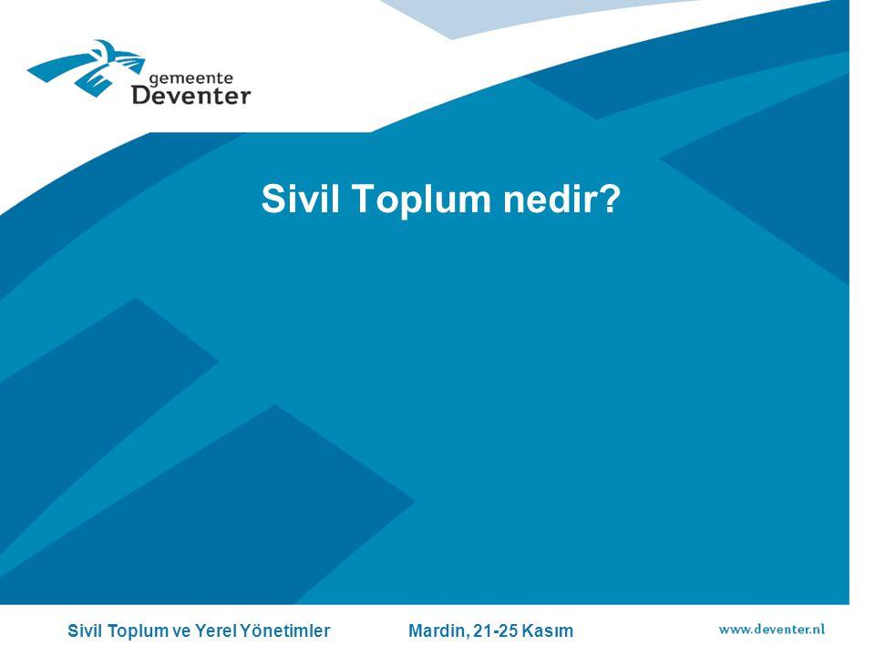 Sivil Toplum nedir Sivil Toplum ve Yerel Yönetimler Mardin, 21-25 Kasım