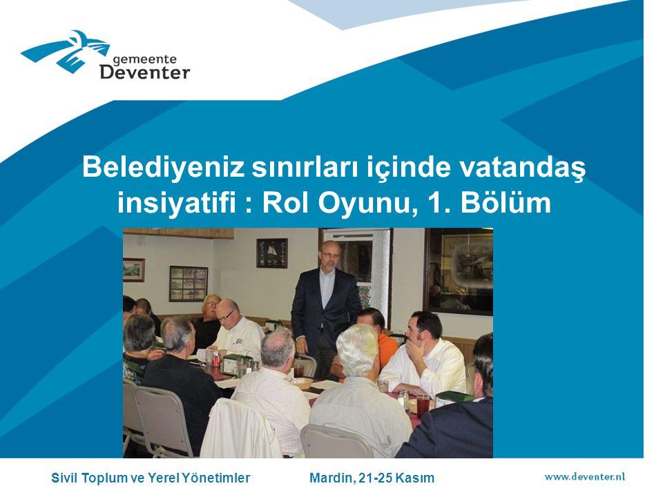Belediyeniz sınırları içinde vatandaş insiyatifi : Rol Oyunu, 1. Bölüm