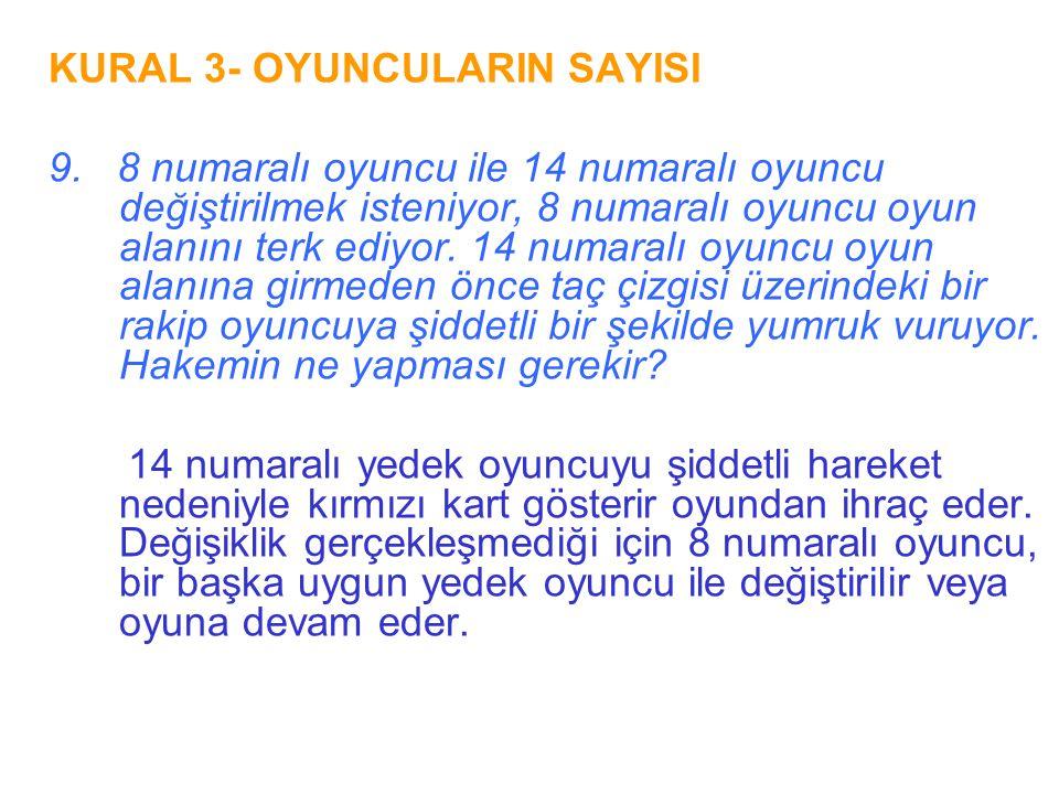 KURAL 3- OYUNCULARIN SAYISI