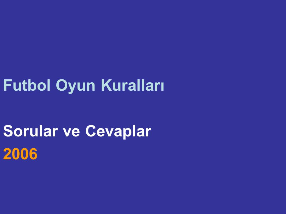 Futbol Oyun Kuralları Sorular ve Cevaplar 2006