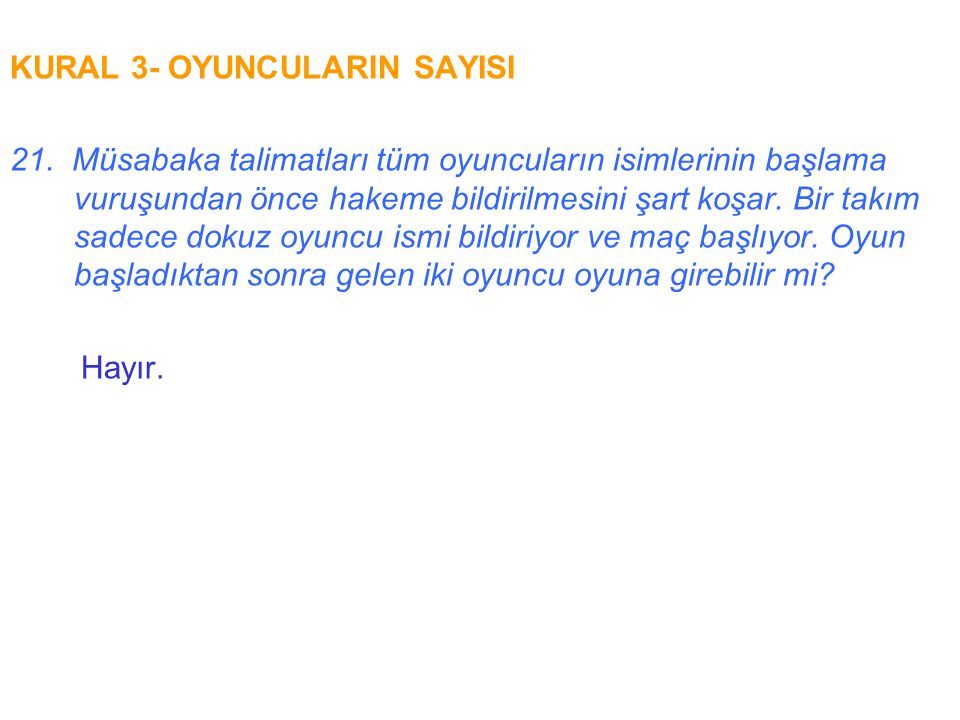 KURAL 3- OYUNCULARIN SAYISI