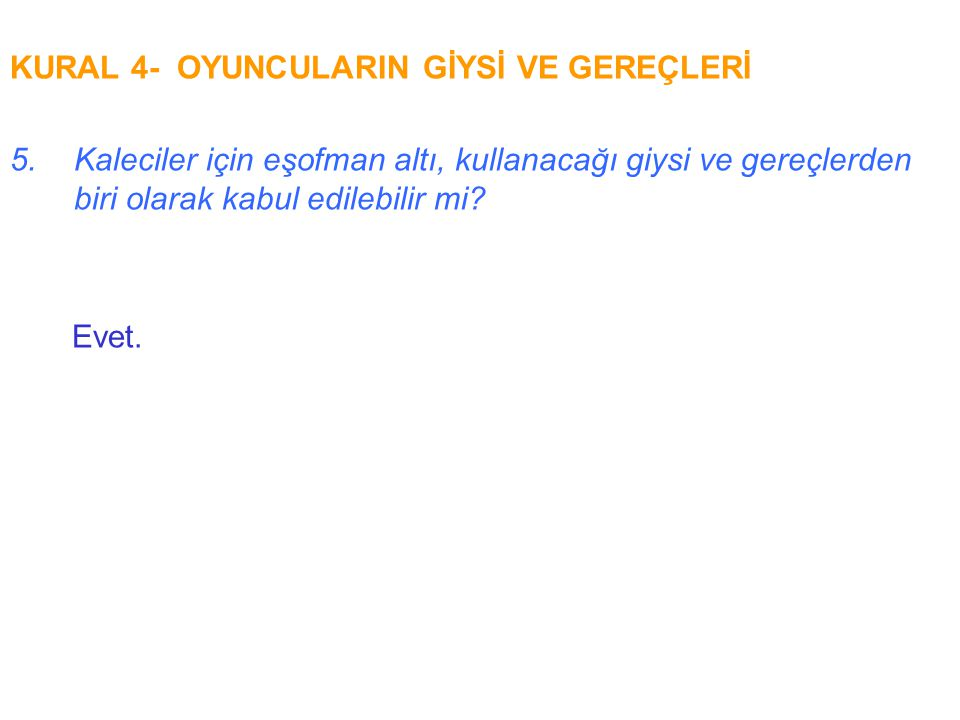 KURAL 4- OYUNCULARIN GİYSİ VE GEREÇLERİ