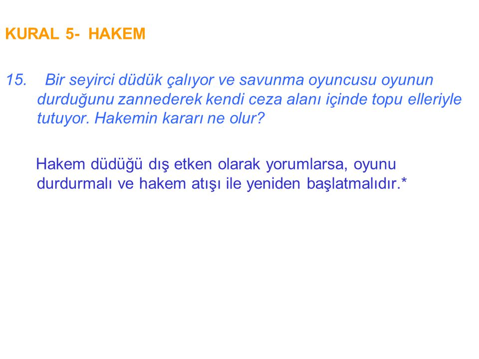 KURAL 5- HAKEM