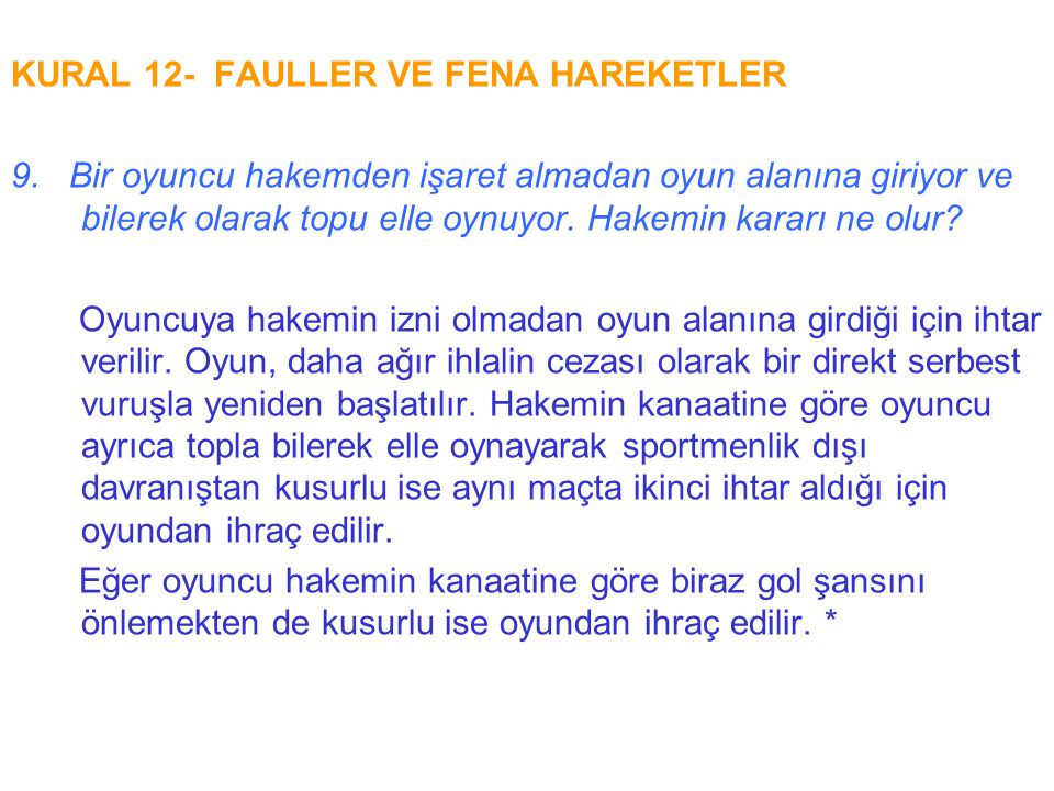KURAL 12- FAULLER VE FENA HAREKETLER