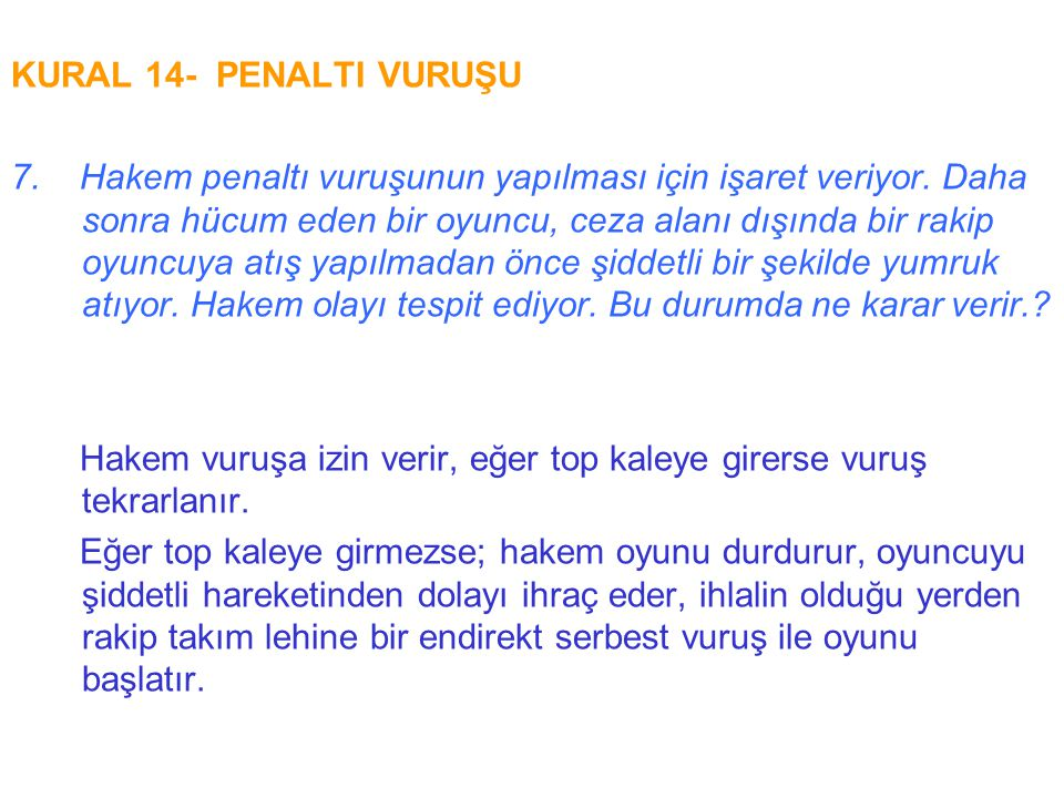 KURAL 14- PENALTI VURUŞU