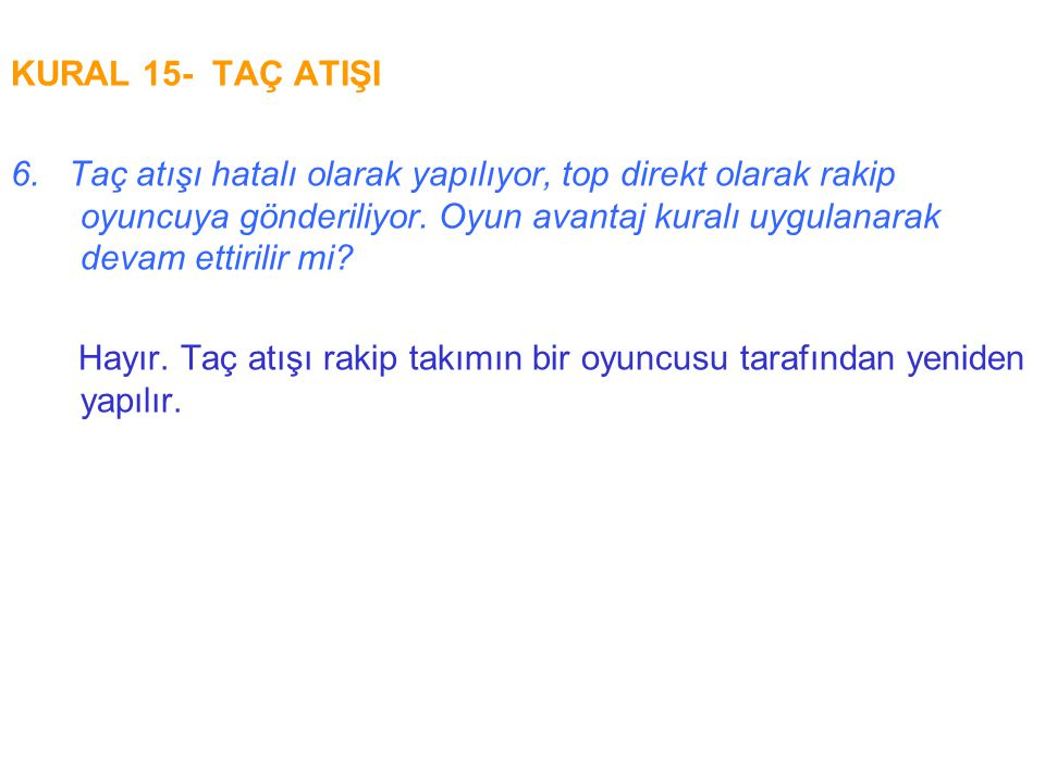 KURAL 15- TAÇ ATIŞI
