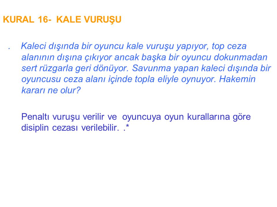 KURAL 16- KALE VURUŞU