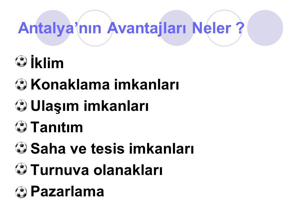 Antalya'nın Avantajları Neler
