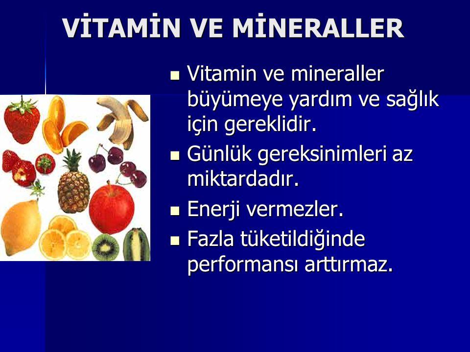 VİTAMİN VE MİNERALLER Vitamin ve mineraller büyümeye yardım ve sağlık için gereklidir. Günlük gereksinimleri az miktardadır.