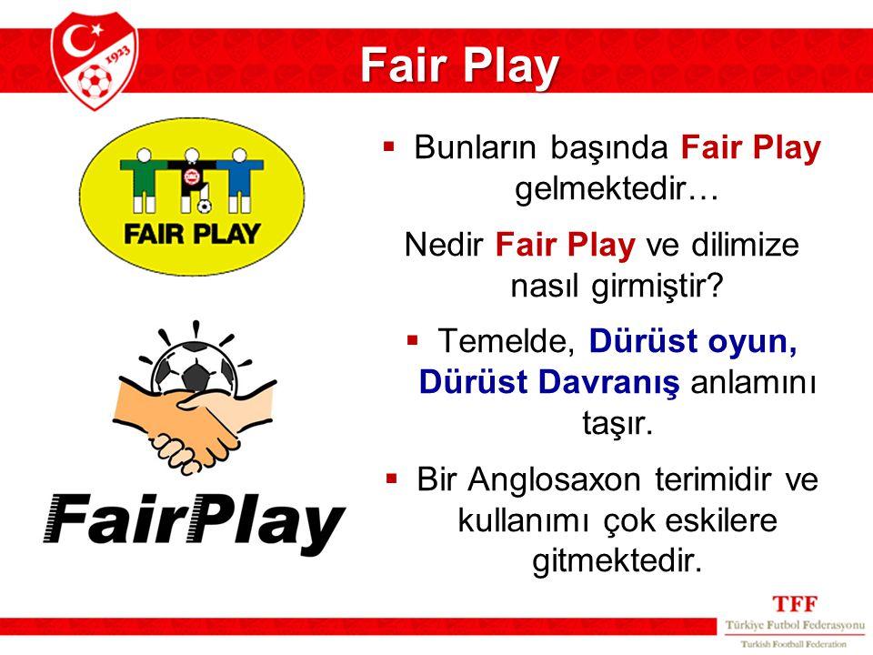 Fair Play Bunların başında Fair Play gelmektedir…