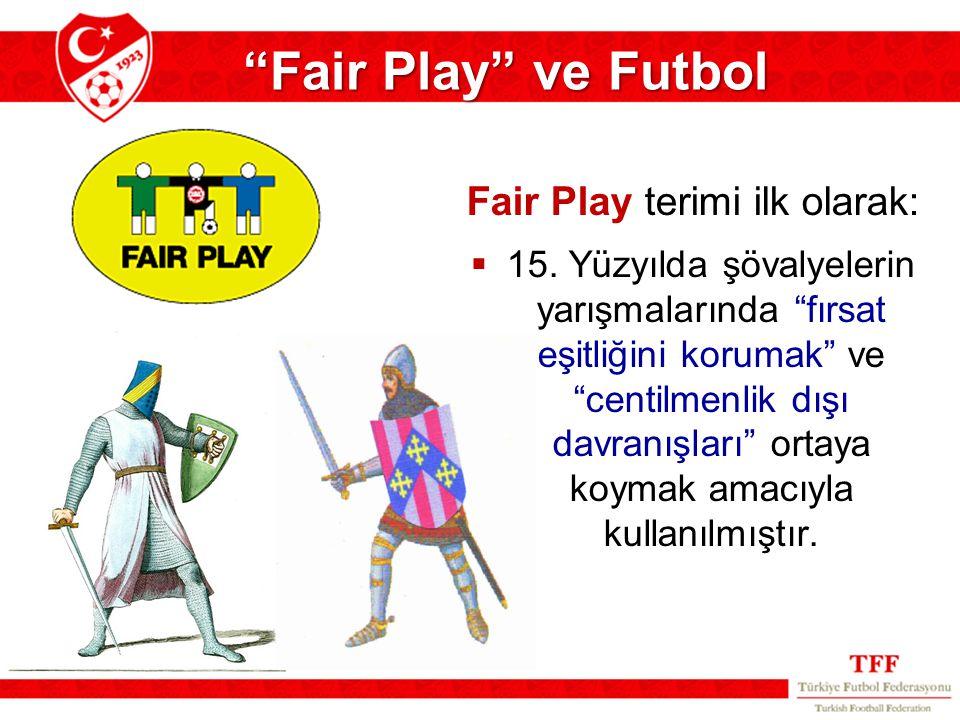 Fair Play terimi ilk olarak: