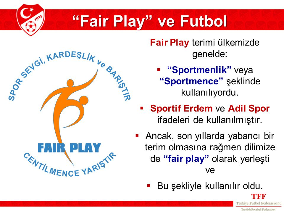Fair Play ve Futbol Fair Play terimi ülkemizde genelde: