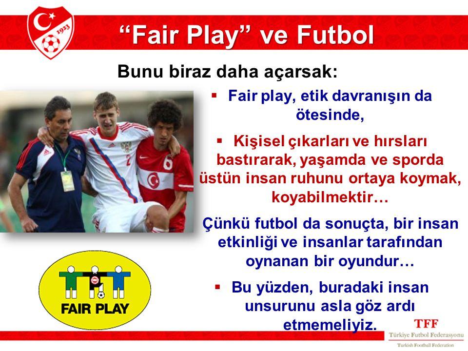 Fair Play ve Futbol Bunu biraz daha açarsak: