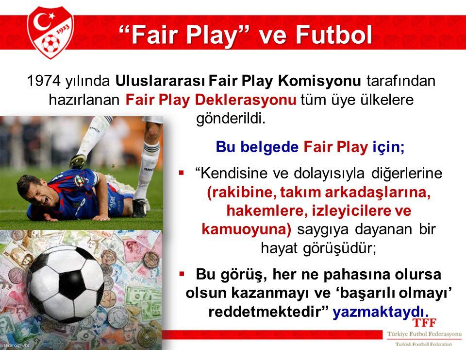 Bu belgede Fair Play için;