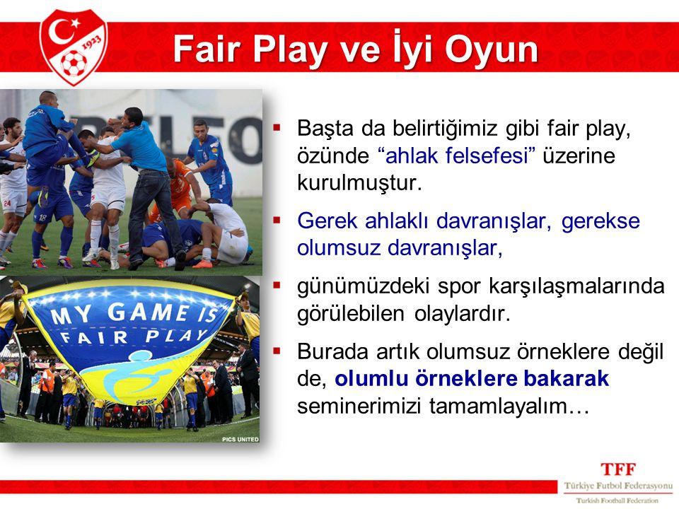 Fair Play ve İyi Oyun Başta da belirtiğimiz gibi fair play, özünde ahlak felsefesi üzerine kurulmuştur.