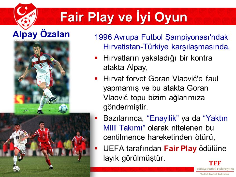 Fair Play ve İyi Oyun Alpay Özalan