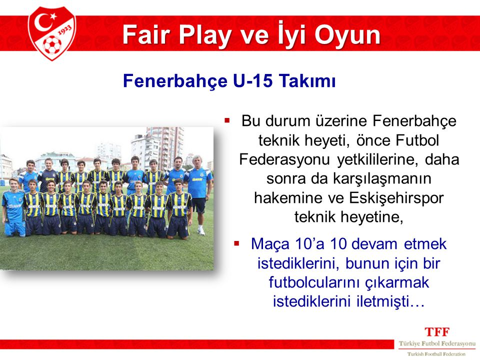 Fair Play ve İyi Oyun Fenerbahçe U-15 Takımı