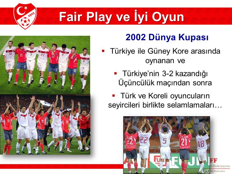 Fair Play ve İyi Oyun 2002 Dünya Kupası