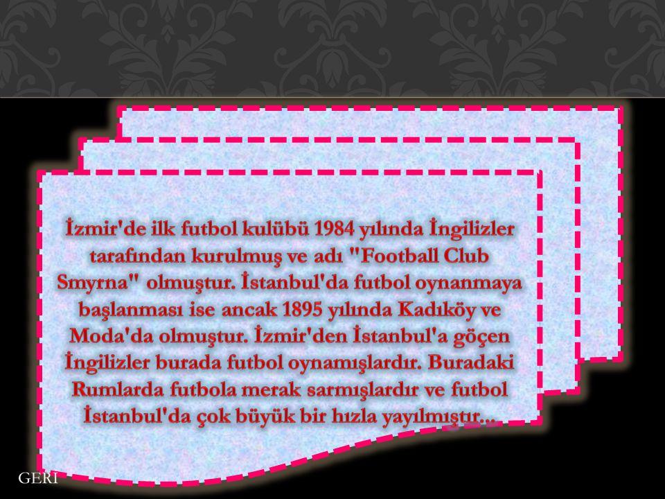 İzmir de ilk futbol kulübü 1984 yılında İngilizler tarafından kurulmuş ve adı Football Club Smyrna olmuştur.