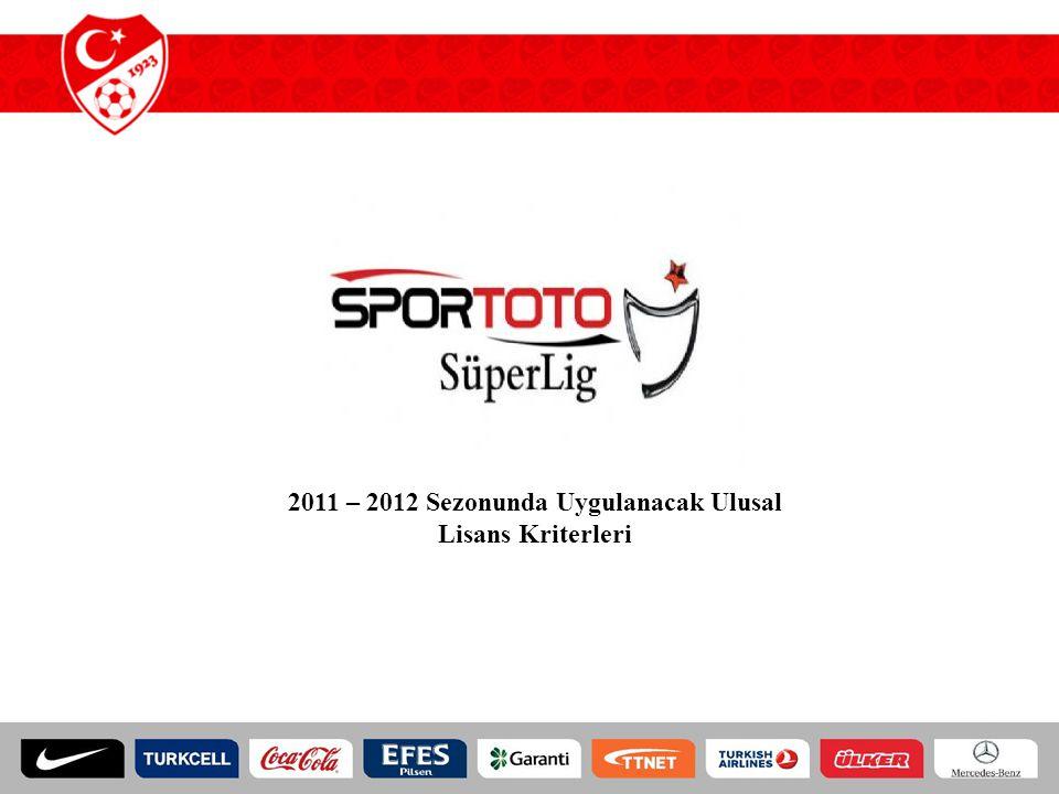 2011 – 2012 Sezonunda Uygulanacak Ulusal Lisans Kriterleri