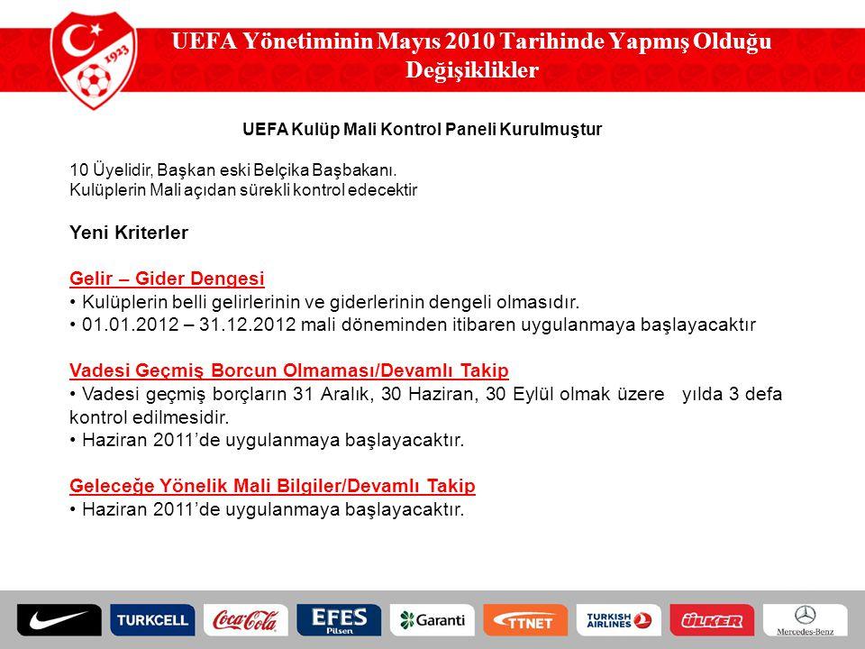 UEFA Yönetiminin Mayıs 2010 Tarihinde Yapmış Olduğu Değişiklikler