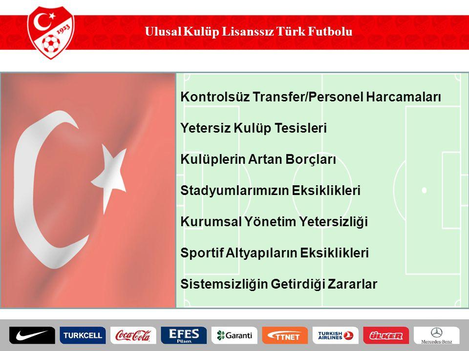 Ulusal Kulüp Lisanssız Türk Futbolu