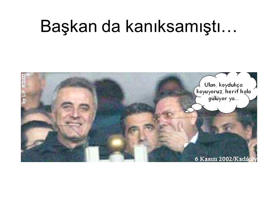 Başkan da kanıksamıştı…