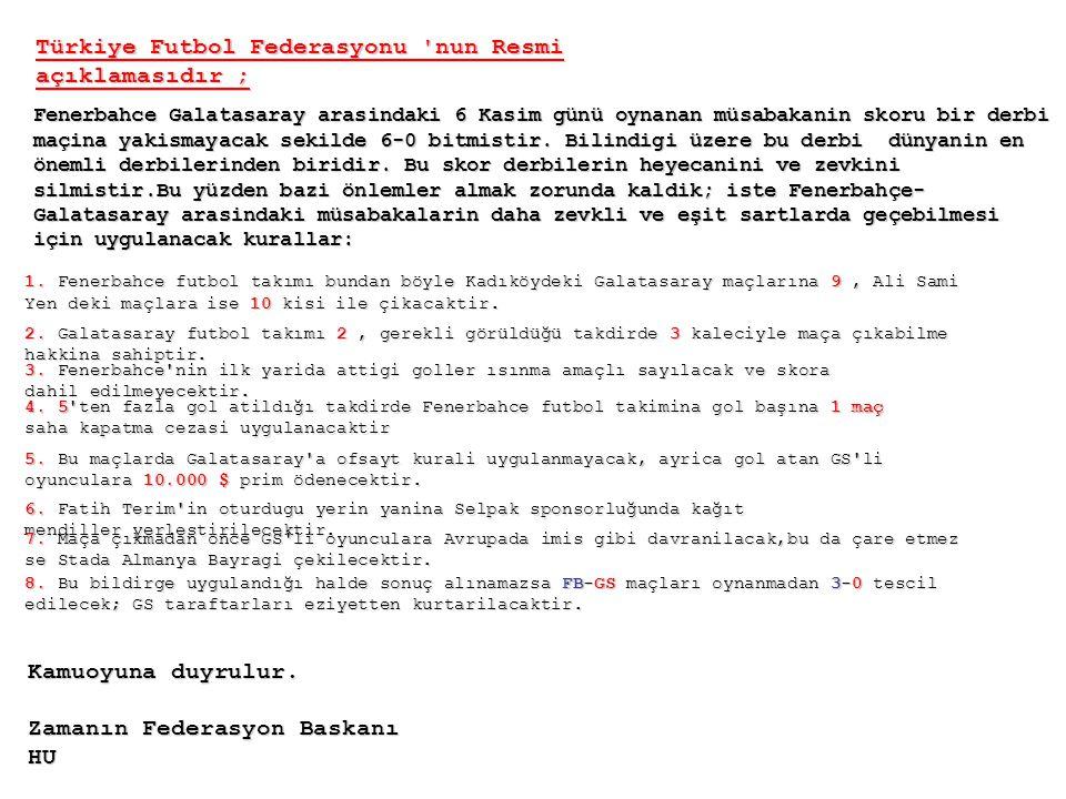 Türkiye Futbol Federasyonu nun Resmi açıklamasıdır ;