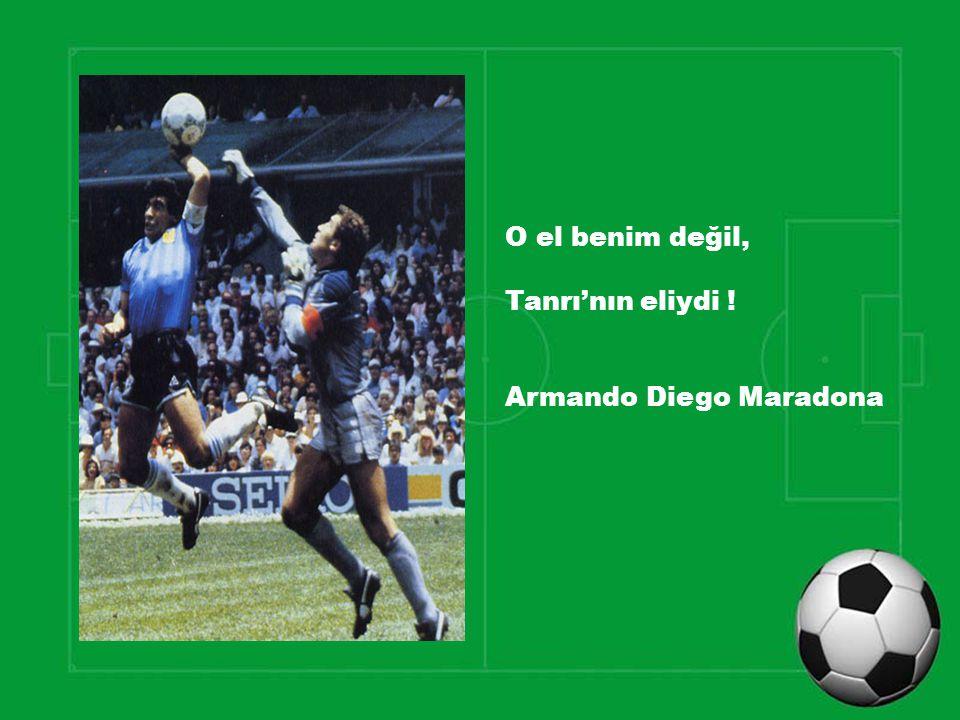 O el benim değil, Tanrı'nın eliydi ! Armando Diego Maradona
