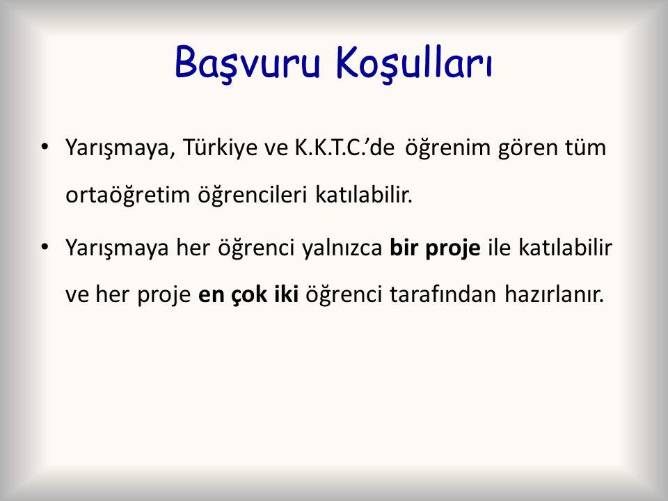 Başvuru Koşulları Yarışmaya, Türkiye ve K.K.T.C.'de öğrenim gören tüm ortaöğretim öğrencileri katılabilir.