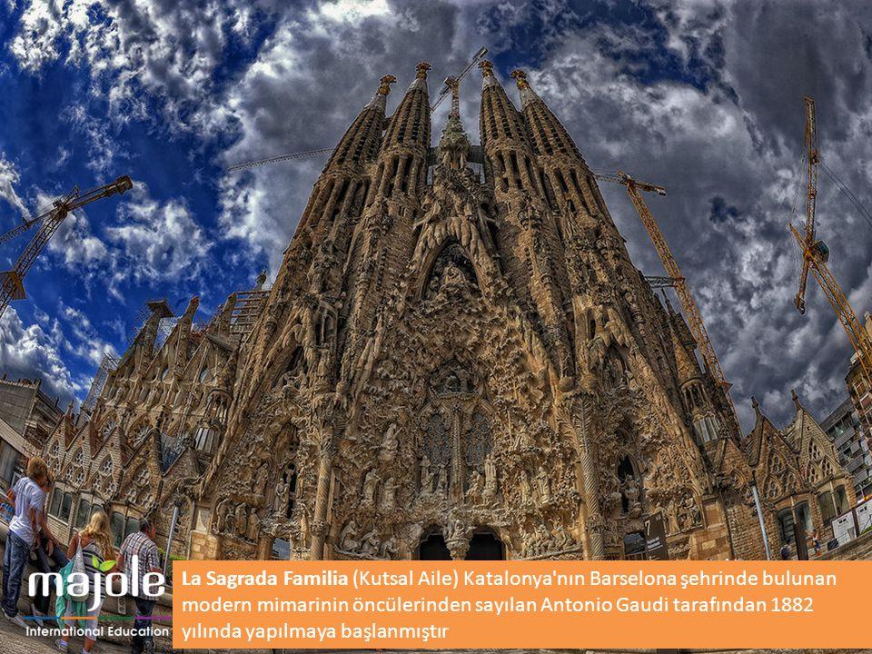 La Sagrada Familia (Kutsal Aile) Katalonya nın Barselona şehrinde bulunan modern mimarinin öncülerinden sayılan Antonio Gaudi tarafından 1882 yılında yapılmaya başlanmıştır