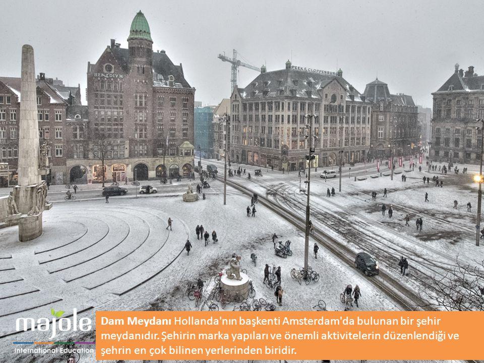Dam Meydanı Hollanda nın başkenti Amsterdam da bulunan bir şehir meydanıdır.