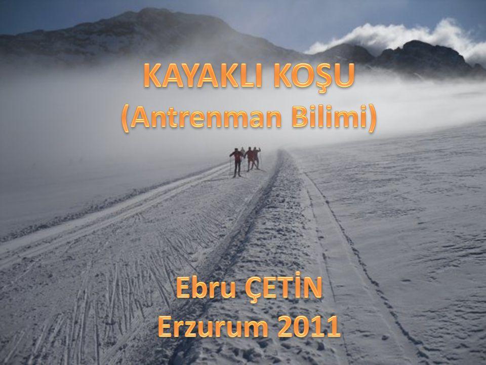 KAYAKLI KOŞU (Antrenman Bilimi) Ebru ÇETİN Erzurum 2011