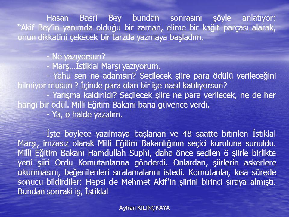 - Marş…İstiklal Marşı yazıyorum.